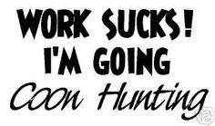 coon hunter sayings | coonhunting graphics and comments