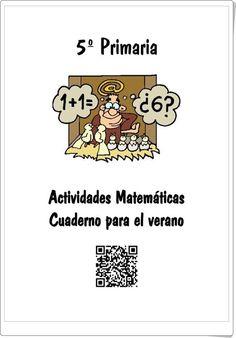 "Recursos didácticos para imprimir, ver, leer: ""Cuaderno de Verano de Matemáticas de 5º de Primaria"" (Colegio José Calderón, Málaga) Year 5 Maths, Maila, Homeschool Math, Teaching Math, Mathematics, Physics, Student, Learning, Books"