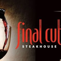 Final Cut Steakhouse at Hollywood Casino Hosting Wine Dinner