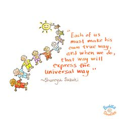 Each of us must make his own true way. and when we do, that way will express the universal. way.