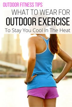 Outdoor fitness tips on how to keep cool when you want to exercise in the heat. Outdoor Fitness Tips, Fitness workouts for beginners, Fitness workouts training, Fitness workouts for women, Fitness workouts routines, Exercise routines, Exercise outfits