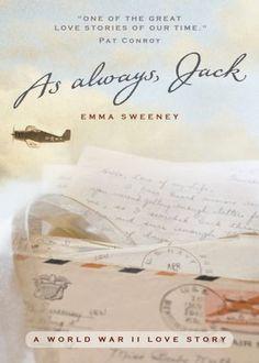 As Always, Jack: A World War II Love Story--Greatest Generation story in letters.