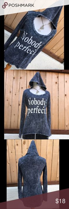 """Hooded Acid Wash Tee """"Nobody's perfect."""" long sleeve tee shirt is charcoal grey & has a destroyed acid wash look. It is also a high low with hoodie. Content is 100% Cotton. Measures 18"""" pit to pit. In excellent preloved condition. NO cracking of letters. NO spots, hole or other damage. Gaze USA Tops Sweatshirts & Hoodies"""