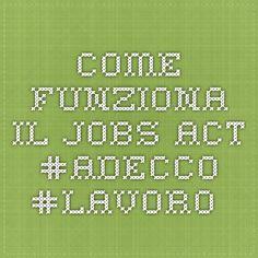 Come funziona il Jobs Act #adecco #lavoro