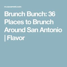 Brunch has become such a monumentous weekend staple that we've started celebrating the ode to eggs, bacon and waffles (pancakes with six-packs, really) annually. Brunch Places, San Antonio, Bacon, Pork Belly