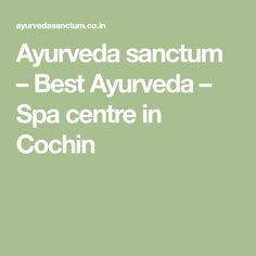 Ayurveda sanctum – Best Ayurveda – Spa centre in Cochin