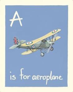 A is for aeroplane