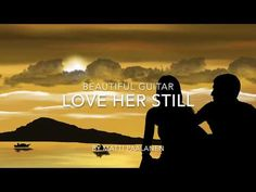 Beautiful Guitar - Love Her Still - YouTube