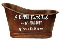A Copper Bath Tub as your Bathroom's Focal Point | CopperSinksOnline
