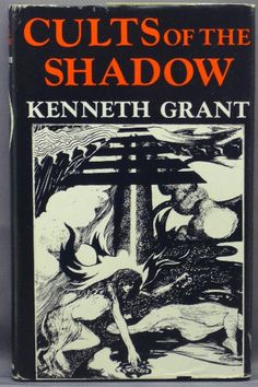 Cults of the Shadow  |  Kenneth Grant