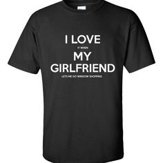 I Love It When My Girlfriend LETS ME GO WINDOW SHOPPING Boyfriend Gift  Unisex Tshirt  Available At Find A Funny Gift's Online Store:  CLICK HERE => http://ift.tt/1PBXWsC <=  #FindAFunnyGift  is a Clothing Brand and your source for the Perfect Funny Gift!  We care about Quality : We only use the latest state-of-the-art #DTG Printing Techniques over High Quality Apparel to deliver Products You LOVE To Gift or Wear!  www.findafunny.gift #gift #funnygift #clothing #cool #apparel #menswear…