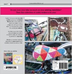 Craft Bomb Your Bike: 20 Makes for You and Your Bike: Shara Ballard