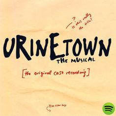 Urinetown The Musical, an album by Musical Cast Recording on Spotify