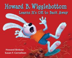 Howard B. Wigglebottom Learns It's OK To Back Away Book Review & Giveaway!!!http://www.mommyramblings.org/2012/10/25/howard-b-wigglbottom-learns-its-ok-to-back-away-book-review-giveaway/