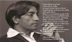 Jiddu Krishnamurti. On conflict.