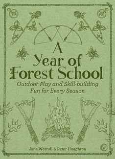 """Read """"A Year of Forest School Outdoor Play and Skill-building Fun for Every Season"""" by Jane Worroll available from Rakuten Kobo. More games, crafts and skills Forest School style, building on the success of Play the Forest School Way. Outdoor Education, Outdoor Learning, Outdoor Play, Outdoor Art, Forest School Activities, Nature Activities, Health Activities, Outdoor Activities For Preschoolers, Outdoor Classroom"""