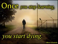 EmilysQuotes.Com - stop, learning, dying, death, consequences, Albert Einstein