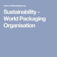 Sustainability - World Packaging Organisation