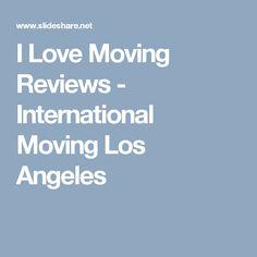 I Love Moving Reviews - International Moving Los Angeles
