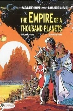 Valerian & Laureline by Jean-Claude Mézières and Pierre Christin | 19 Books To Read Before They Hit Theaters In 2017