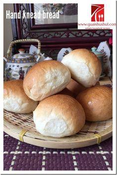 Basic Hand Knead Bread Recipe (手揉面包食谱) - Guai Shu Shu