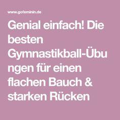 Genial einfach! Die besten Gymnastikball-Übungen für einen flachen Bauch & starken Rücken