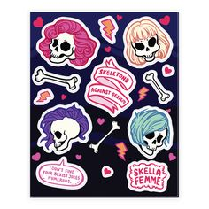 Spooky Scary Feminists - Spooky scary feminists are here to teach you a lesson about misogyny and the patriarchy. These skull girls have fantastic pastel hairstyles and they aren't afraid to be skeletons against sexism and that they don't find your sexist jokes humerous cuz they are skella femme and proud of it.