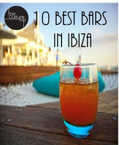 Ibiza is a Paradise for those looking to relax or for those looking to party day and night. Feeling thirsty? We've got the top 10 best bars in Ibiza.