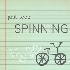 Just keep spinning <3