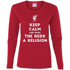 Keep Calm and make The Reds a Religion-01 G540L Gildan Ladies' Cotton LS T-Shirt