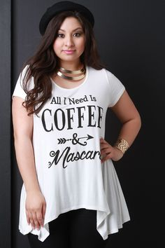 All I Need Is Coffee & Mascara Graphic Print Top
