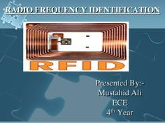 Radio frequency identification by mustahid ali via slideshare