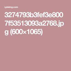 3274793b3fef3e8007f53513093a2768.jpg (600×1065)