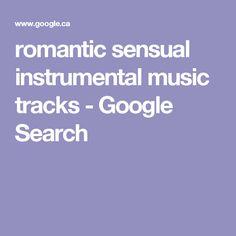 romantic sensual instrumental music tracks - Google Search
