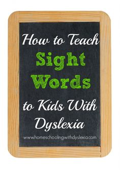 How to Teach Sight Words to Kids With Dyslexia - Homeschooling with Dyslexia