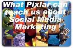 Telling the story about your business will get you more sales. What Pixlar can teach us about Social Media Marketing.  www.socialmediamamma.com