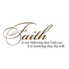 Faith is knowing God will Vinyl Wall Art