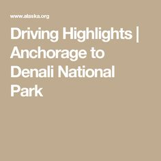 Driving from Anchorage to Denali? Here's a guide to our favorite stops along the way, from scenic spots to historic markers. Anchorage To Denali, Yukon Alaska, Commercial Center, Alaska Cruise, Dream Vacations, National Parks, Highlights, Travel, Viajes
