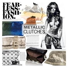 """""""METALLIC CLUTCHES"""" by never-alone ❤ liked on Polyvore"""