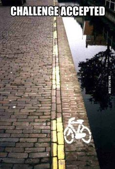 35 'Challenge Accepted' Memes That Will Inspire You To Greatness Or At Least Mediocrity Cycling Memes, Cycling Quotes, Cycling Workout, Cycling Tips, Bike Meme, Bike Humor, Mountain Bike Accessories, Cycling Motivation, Challenge Accepted