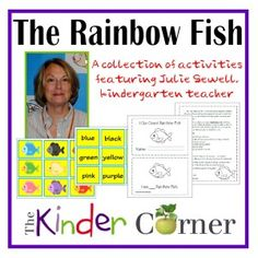 The Rainbow Fish Unit of Study by The Kinder Corner - Great unit for early learning, from pre-kindergarten through kindergarten.  Includes many free activities by The Curriculum Corner.