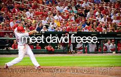 :) I definitely want to meet him. He's one of my favorite baseball players. I love the Cardinals so much.
