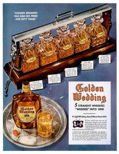 "Leading us into a bourbon-filled weekend today is a 1941 advertisement from Golden Wedding Whiskey. Sold in 1941 as a whiskey made from ""wedding"" 5 whiskies (primarily bourbon and rye) into one distinct whiskey, the brand is now a low-cost Canadian whisky."