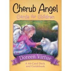 Cherub Angel Cards for Children 44 Card Deck and Guidebook by Doreen Virtue Doreen Virtue, Gun Gale Online, Sword Art Online, Hans Peter, Angel Guide, Thing 1, Angel Cards, Jennie, Deck Of Cards
