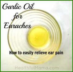 How to Make Garlic and Olive Oil for Earaches. The garlic and olive oil works wonder because it has anti-inflammatory properties and it's good at relieving ear pain. (I've used warm olive oil but never added garlic - next time I'll try it - you need all the help you can get for earaches)