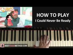 HOW TO PLAY - Steven Universe - I Could Never Be Ready (Piano Tutorial L...