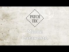 Patch Tec Molde Catavento - YouTube