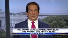 """8/4/16 - Iran Payment Was Done """"Gangster-Style, Because It WAS Ransom. . . Charles Krauthammer reacted to President Obama's press conference in which he said the $400 million payment to Iran wasn't ransom, or done…"""