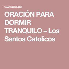 ORACIÓN PARA DORMIR TRANQUILO – Los Santos Catolicos