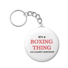 #It's a Boxing thing you wouldn't understand Keychain - cyo customize design idea do it yourself diy